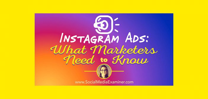 Instagram Ads: What Marketers Need to Know