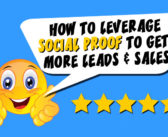 How to Leverage Social Proof for More Leads and Sales