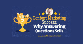 Content Marketing Success: Why Answering Questions Sells