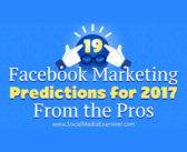19 Facebook Marketing Predictions for 2017 From the Pros