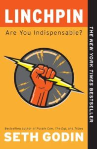 Linchpin- Are You Indispensable