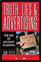 Truth, Lies, and Advertising- The Art of Account Planning
