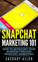 Snapchat Marketing 101