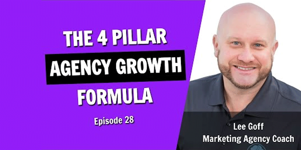 The 4 Pillar Agency Growth Formula (Episode 28)
